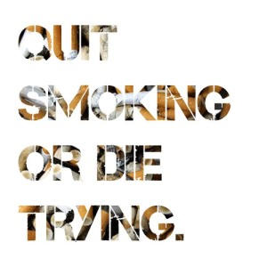 quit-smoking-or-die-trying